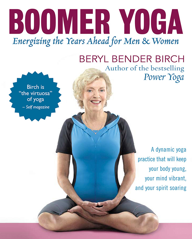 Boomer Yoga - Energizing the Years Ahead for Men & Women